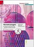 Vernetzungen - Globalwirtschaft, Wirtschaftsgeografie und Volkswirtschaft V HLW inkl. digitalem Zusatzpaket