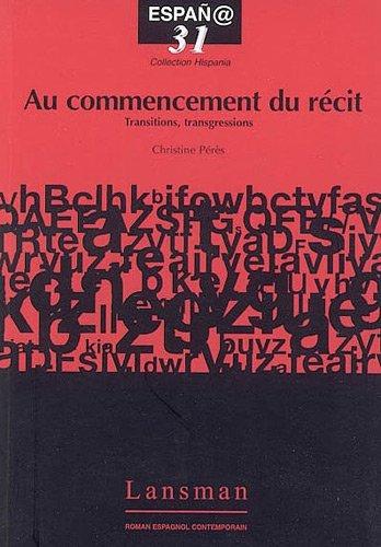 Au commencement du récit : transitions, transgressions par Christine Pérès