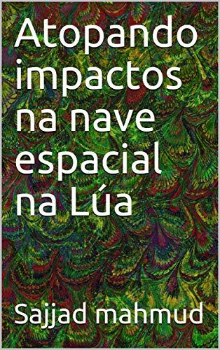Atopando impactos na nave espacial na Lúa (Galician Edition) por Sajjad mahmud