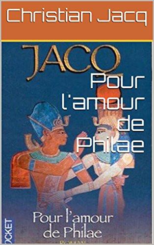 Pour l'amour de Philae par Christian Jacq