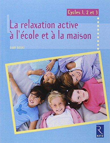 Relaxation active à l'école et à la maison