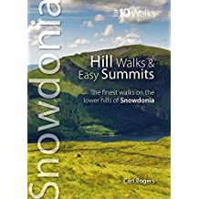 Hill Walks & Easy Summits: The Finest Walks on the Lower Hills of Snowdonia