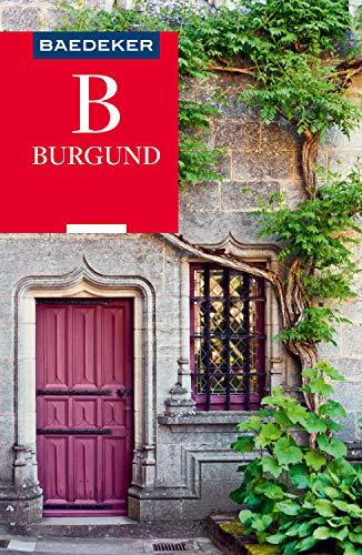Baedeker Reiseführer Burgund (Baedeker Reiseführer E-Book)