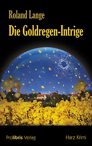 Die Goldregen-Intrige: Harz Krimi