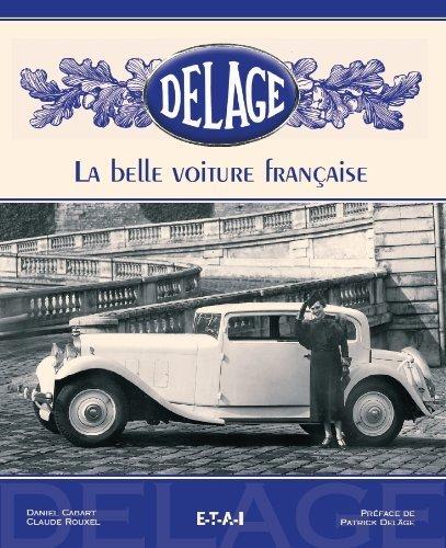 Delage : La belle voiture franaise by Daniel Cabart (2005-09-02)