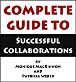 Complete Guide to Successful Collaborations (English Edition)