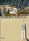 Memoria Reginae - Das Memorialprogramm für Eleonore von Kastilien (Studien zur Kunstgeschichte) - Carsten Dilba