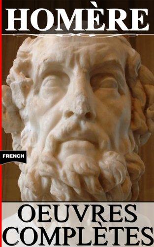 HOMÈRE : Oeuvres complètes + annexes (French edition + Bonus)