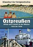 Ostpreußen - Alltag und Freizeit in der Dikatur 1932 bis 1939