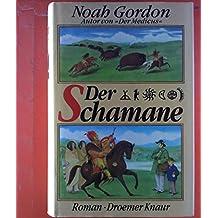 Der Schamane. Roman.