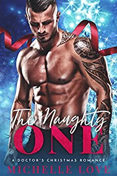The Naughty One: A Doctor's Christmas Romance (Season of Desire Book 2) by [Love, Michelle]