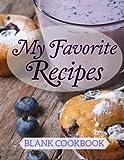 My Favorite Recipes: Blank Cookbook: Volume 1 (Simple Blank Cookbooks-Blueberry Surpise Cover Design)
