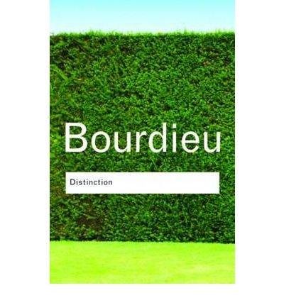 [( Distinction )] [by: Pierre Bourdieu]