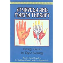 [(Ayurveda and Marma Therapy : Energy Points in Yogic Healing)] [By (author) David Frawley ] published on (September, 2003)