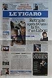 FIGARO (LE) [No 20362] du 19/01/2010 - RETRAITE APRES 60 ANS / LA FIN D'UN TABOU / AUBRY -DEPLOYER INTERNET TRES RAPIDE SUR L'ENSEMBLE DU TERRITOIRE / 4 MILLIARDS ET DEMI -HAITI / PARIS ACCELERE LE DOSSIER DES ADOPTIONS -L'ITALIE VEUT LEGIFERER CONTRE LES GROS POUPONS -PATRICK BALKANY / L'INVITE -GRANDE EXPOSITION CLAUDE PARENT -LA BIOETHIQUE / RAPPORTEUR ET DEPUTES -CHILI / LA VICTOIRE D'UNE DROITE DECOMPLEXEE -LES TALIBANS A L'ASSAUT DE KABOUL -LES VERTS EN QUETE DE CREDIBILITE -OBAMA EN CAMP