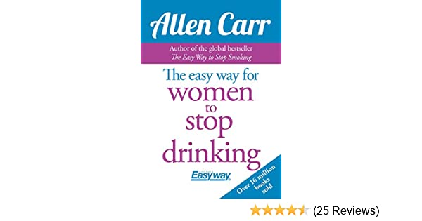 The easy way for women to stop drinking ebook allen carr amazon the easy way for women to stop drinking ebook allen carr amazon kindle store fandeluxe Choice Image