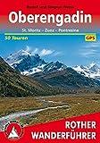 Oberengadin: St. Moritz - Zuoz - Pontresina. 50 Touren. Mit GPS-Daten