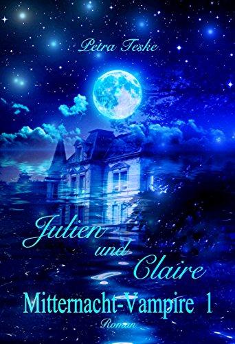Julien und Claire: Vampirroman (Mitternacht-Vampire 1)