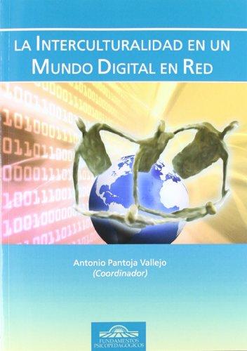 La Interculturalidad en un Mundo Digital en Red (Fundamentos Psicopedagógicos)
