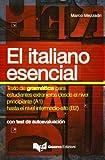 Italiano essencial. Texto de gramática para estudiantes extranjeros desde el nivel principiante (A1) hasta el nivel intermedio-alto (B2) (El) (L'italiano essenziale)