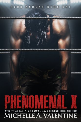 Phenomenal X (hard Knocks Book One) (hard Knocks Series 1) por Michelle A. Valentine