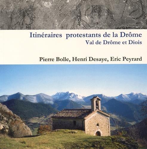 Itinéraires protestants de la Drôme : Vallée de la Drôme et Diois