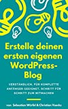 Erstelle deinen ersten eigenen WordPress-Blog: So geht's - ganz einfach zum Mitmachen