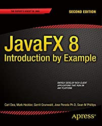 JavaFX 8: Introduction by Example: Introduction by Example