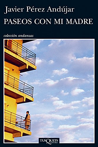 Paseos con mi madre (Volumen independiente) por Javier Pérez Andújar