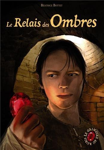 Le grimoire au rubis cycle 3, Tome 3 : Le Relais des Ombres 11 Relais