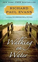 Walking on Water: A Novel (The Walk) by Evans, Richard Paul (2014) Hardcover