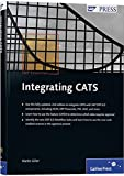 Integrating CATS: SAP PRESS Essentials #58 (SAP PRESS: englisch)