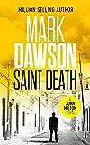 Saint Death (John Milton Series Book 2) by Mark Dawson