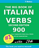 The Big Book of Italian Verbs: 900 Fully Conjugated Verbs in All Tenses. With IPA Transcription, 2nd Edition