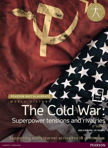 pearson-baccalaureate-history-the-cold-war-superpower-tensions-and-rivalries-pearson-international-b