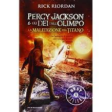 La maledizione del titano. Percy Jackson e gli dei dell'Olimpo by Rick Riordan (2012-01-01)