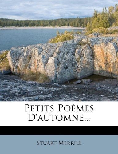 Petits Poèmes D'automne... par Stuart Merrill