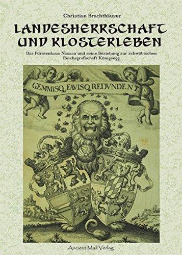 landesherrschaft-und-klosterleben-das-furstenhaus-nassau-und-seine-beziehung-zur-schwabischen-reichs