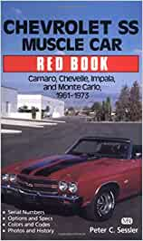 Chevrolet Ss Muscle Car Red Book Camaro Chevelle Impala And Monte Carlo 1961 1973 Sessler Peter Fremdsprachige Bücher