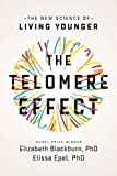 #8: The Telomere Effect: A Revolutionary Approach to Living Younger, Healthier, Longer