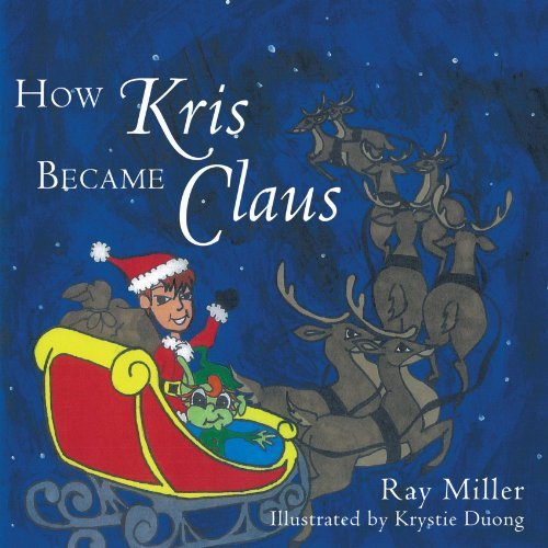 How Kris Became Claus by Ray Miller (2009-10-28)