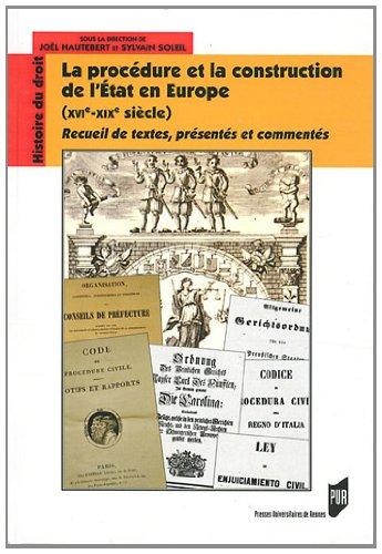 La procdure et la construction de l'Etat en Europe XVIe-XIXe sicle : Recueil de textes, prsents et comments