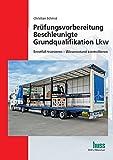 Prüfungsvorbereitung Beschleunigte Grundqualifikation Lkw: Ernstfall trainieren - Wissensstand kontrollieren