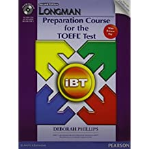 Value Pack: Longman Preparation Course for TOEFL iBT® Test (Student Book with CD-ROM and Answer Key, plus iTest and Class Audio) (2nd Edition) by Deborah Phillips (2012-08-23)
