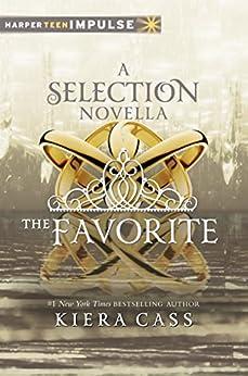 The Favorite (Kindle Single) (The Selection Novella) de [Cass, Kiera]