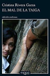El mal de la Taiga par Cristina Rivera Garza