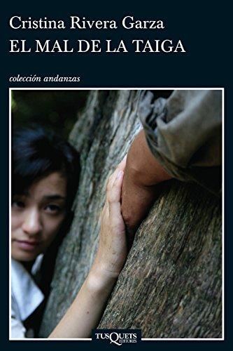 El mal de la Taiga por Cristina Rivera Garza