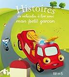 Histoires de véhicules à lire avec mon petit garçon (Histoires à lire avec mon petit garçon)