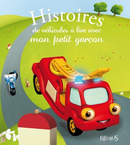 Histoires de véhicules à lire avec mon petit garçon (Histoires à lire avec mon petit garçon) par Collectif