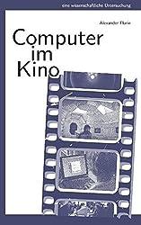 Computer im Kino: Die narrative Funktion von Computern in us-amerikanischen Filmen by Alexander Florin (2009-10-30)